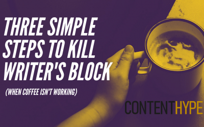 Three Simple Steps to Kill Writer's Block: Beating A Major Roadblock For Your Marketing Implementation