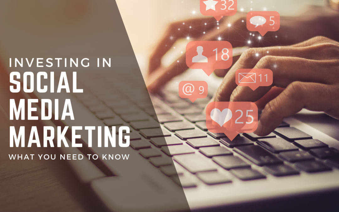 Investing In Social Media Marketing: What You Need To Know